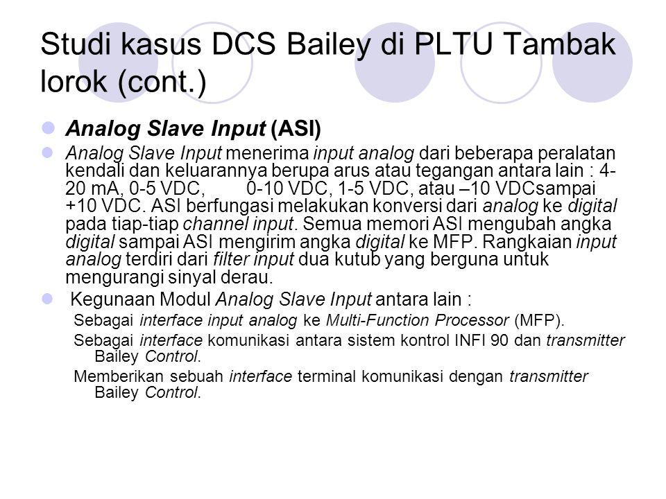 Studi kasus DCS Bailey di PLTU Tambak lorok (cont.) Analog Slave Input (ASI) Analog Slave Input menerima input analog dari beberapa peralatan kendali