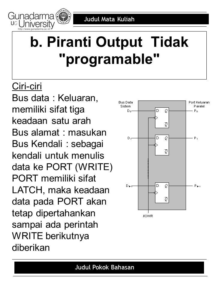 Judul Mata Kuliah Judul Pokok Bahasan c. Programable I/O
