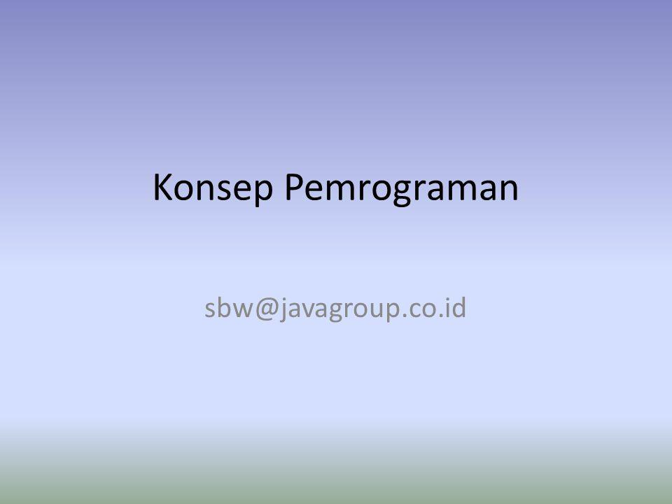 Konsep Pemrograman sbw@javagroup.co.id