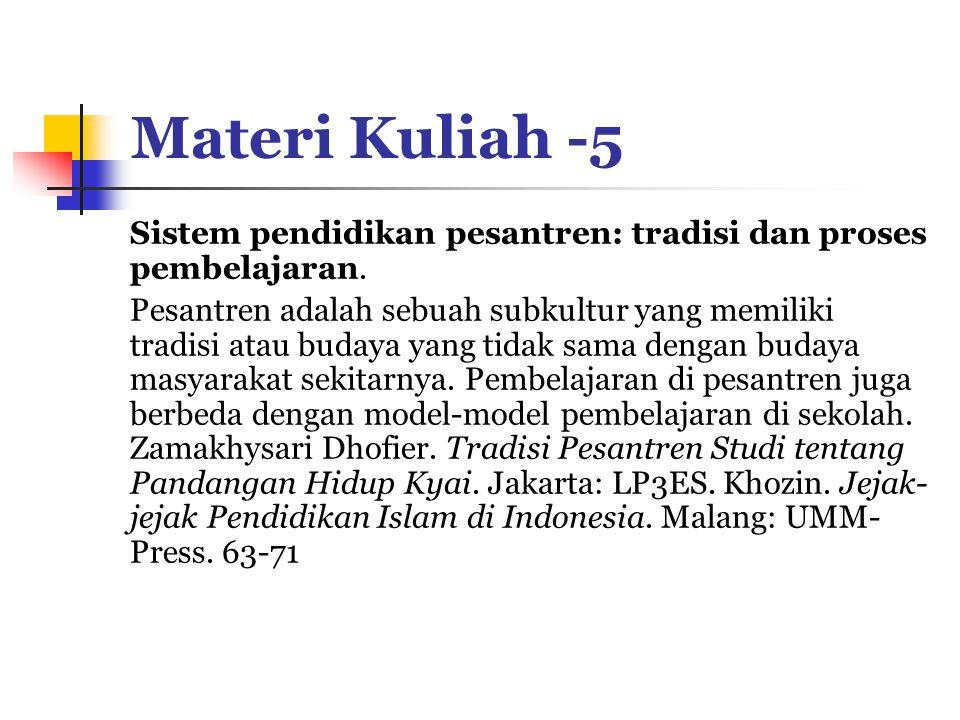 Materi Kuliah -5 Sistem pendidikan pesantren: tradisi dan proses pembelajaran.
