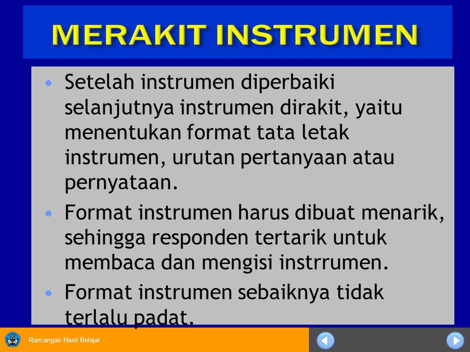 Rancangan Hasil Belajar Setelah instrumen diperbaiki selanjutnya instrumen dirakit, yaitu menentukan format tata letak instrumen, urutan pertanyaan at