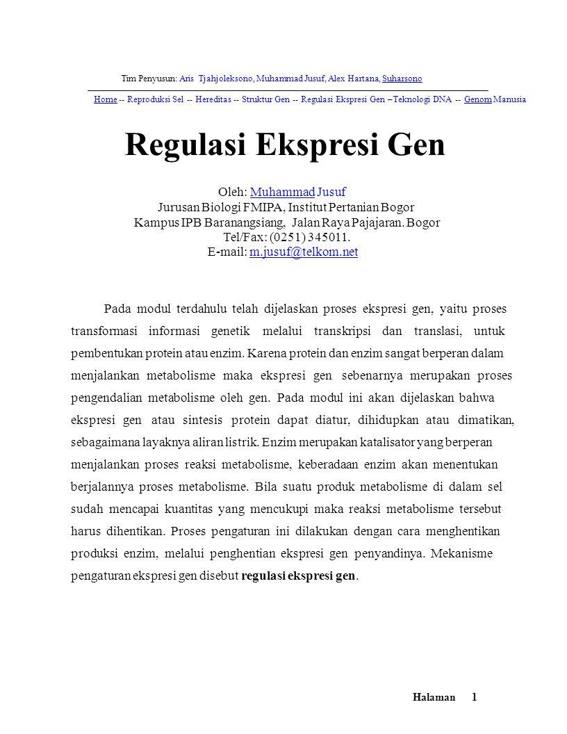 Tim Penyusun: Aris Tjahjoleksono, Muhammad Jusuf, Alex Hartana, SuharsonoSuharsono HomeHome -- Reproduksi Sel -- Hereditas -- Struktur Gen -- Regulasi