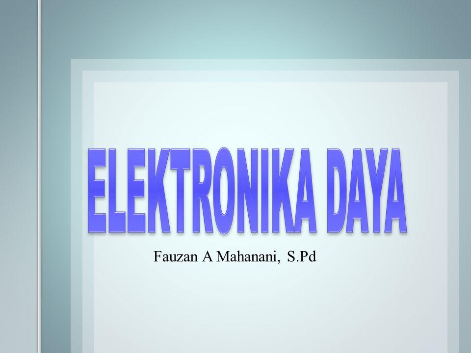 Half wave zero voltage switching circuit Tegangan jala - jala Tegangan pada beban S dibuka sembarang S ditutup sembarang Fauzan A Mahanani, S.Pd