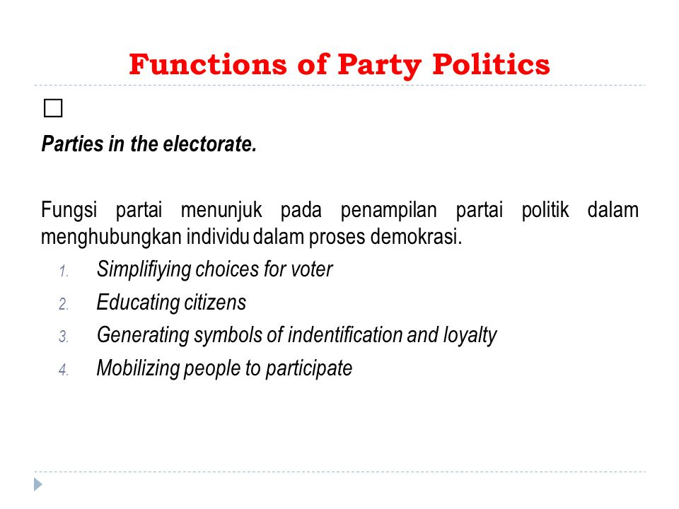 Functions of Party Politics ‡ Parties in the electorate.