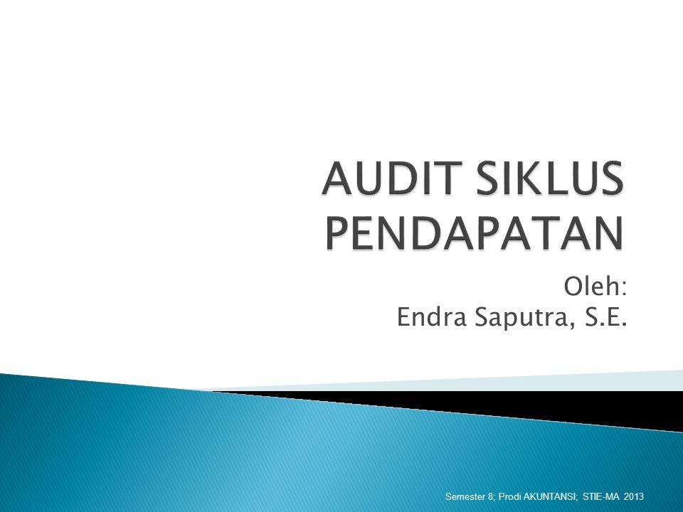 Oleh: Endra Saputra, S.E. Semester 8; Prodi AKUNTANSI; STIE-MA 2013