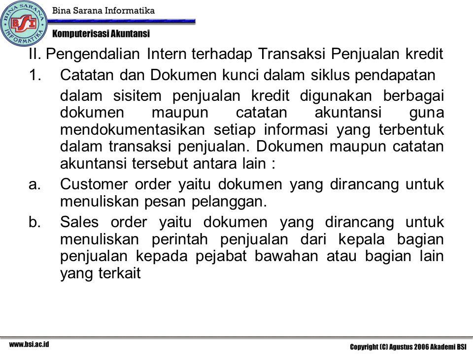 II. Pengendalian Intern terhadap Transaksi Penjualan kredit 1.Catatan dan Dokumen kunci dalam siklus pendapatan dalam sisitem penjualan kredit digunak