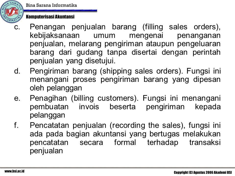 c.Penangan penjualan barang (filling sales orders), kebijaksanaan umum mengenai penanganan penjualan, melarang pengiriman ataupun pengeluaran barang d