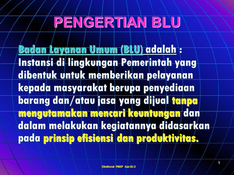 Direktorat PNBP dan BLU 4 UU No. 1 Tahun 2004 (Dasar Hukum BLU) Pasal 69: Setiap BLU wajib menyusun Rencana Kerja dan Anggaran (RKA) tahunan. Setiap B