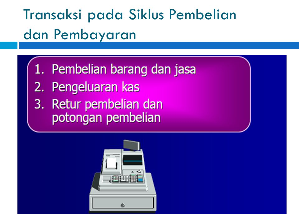 Transaksi pada Siklus Pembelian dan Pembayaran