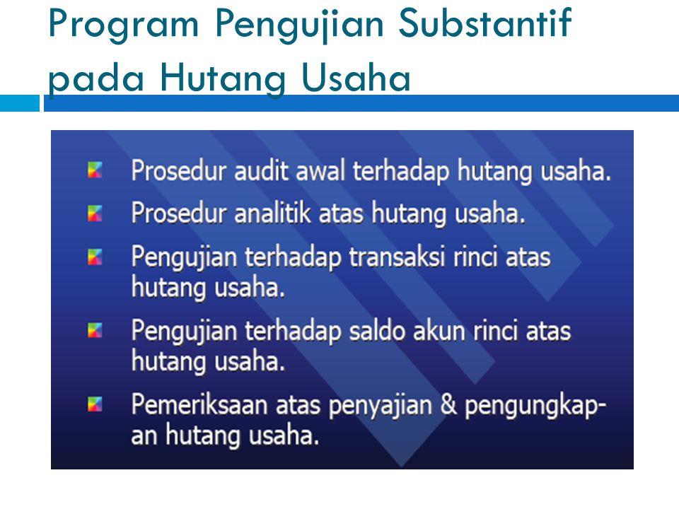 Program Pengujian Substantif pada Hutang Usaha