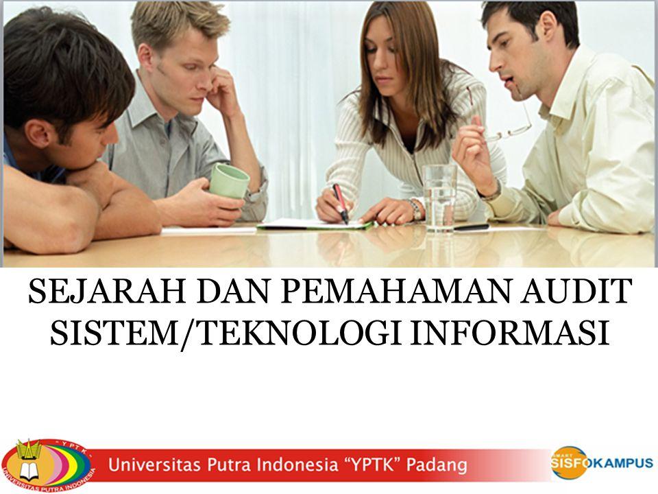 SEJARAH DAN PEMAHAMAN AUDIT SISTEM/TEKNOLOGI INFORMASI