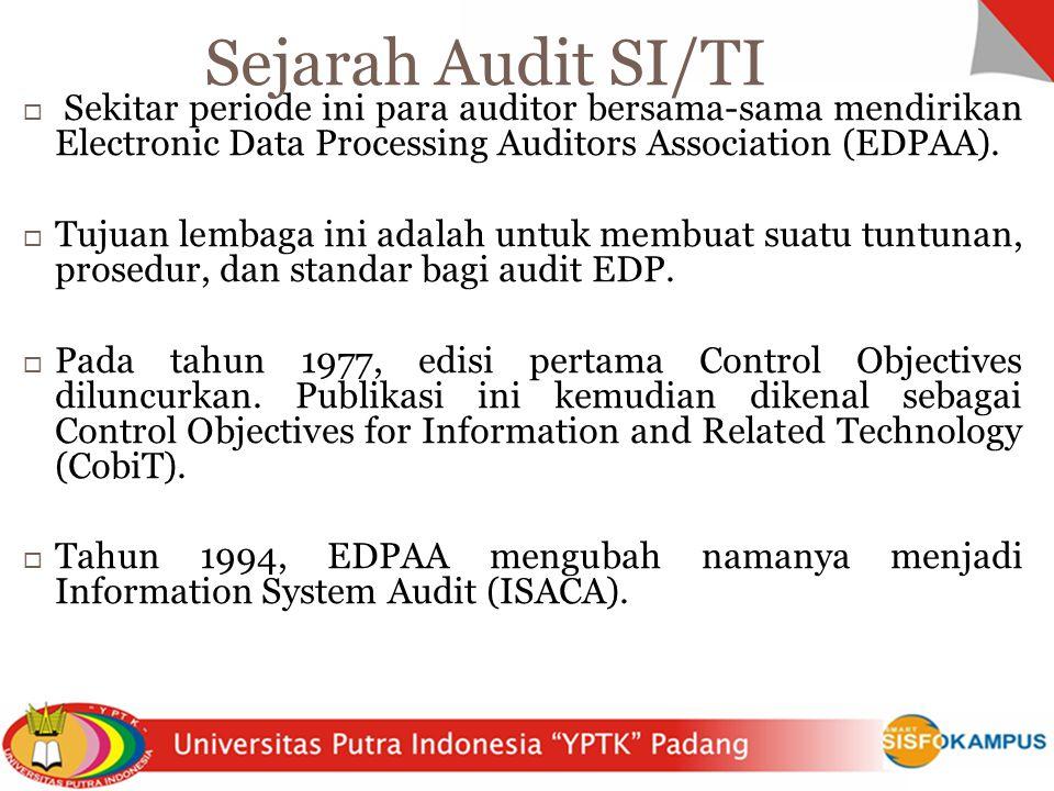  Sekitar periode ini para auditor bersama-sama mendirikan Electronic Data Processing Auditors Association (EDPAA).