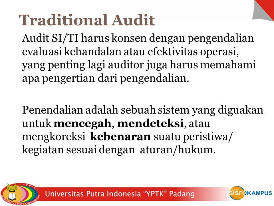 Audit SI/TI harus konsen dengan pengendalian evaluasi kehandalan atau efektivitas operasi, yang penting lagi auditor juga harus memahami apa pengertia