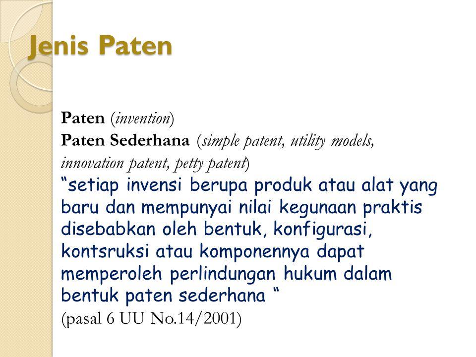 "Jenis Paten Paten (invention) Paten Sederhana (simple patent, utility models, innovation patent, petty patent) ""setiap invensi berupa produk atau alat"