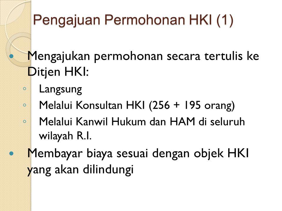 Pengajuan Permohonan HKI (1) Mengajukan permohonan secara tertulis ke Ditjen HKI: ◦ Langsung ◦ Melalui Konsultan HKI (256 + 195 orang) ◦ Melalui Kanwi