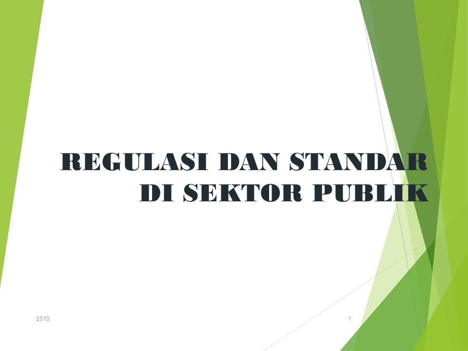 REGULASI DAN STANDAR DI SEKTOR PUBLIK 2010 1