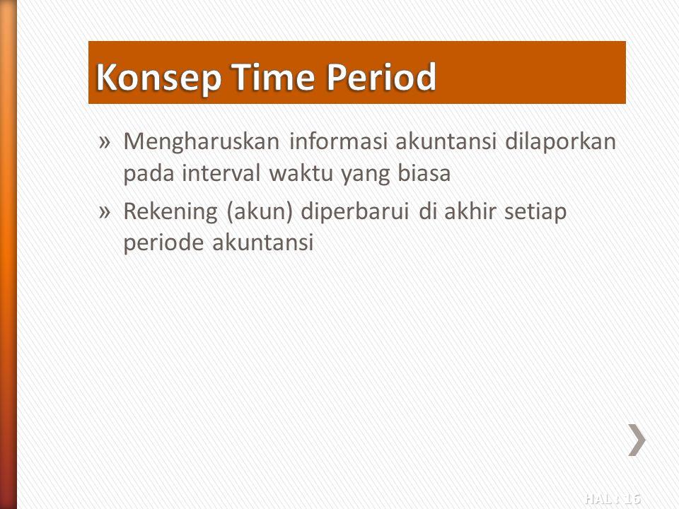 HAL : 16 » Mengharuskan informasi akuntansi dilaporkan pada interval waktu yang biasa » Rekening (akun) diperbarui di akhir setiap periode akuntansi