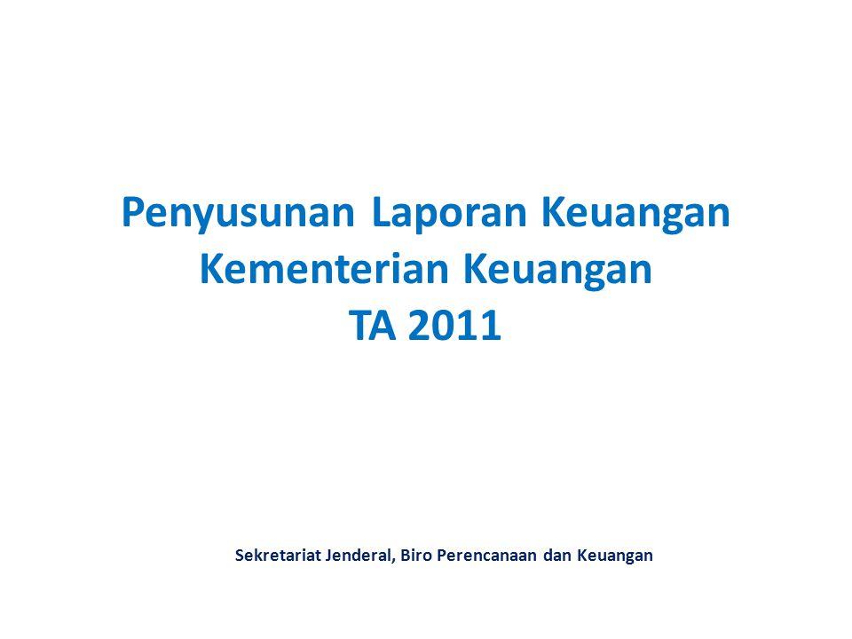 Penyusunan Laporan Keuangan Kementerian Keuangan TA 2011 Sekretariat Jenderal, Biro Perencanaan dan Keuangan