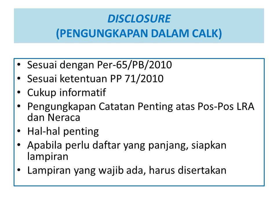DISCLOSURE (PENGUNGKAPAN DALAM CALK) Sesuai dengan Per-65/PB/2010 Sesuai ketentuan PP 71/2010 Cukup informatif Pengungkapan Catatan Penting atas Pos-P