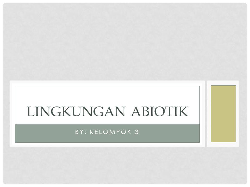PENGERTIAN LINGKUNGAN ABIOTIK Lingkungan Abiotik adalah lingkungan hidup yang terdiri dari benda-benda tidak hidup, seperti tanah, air, udara, iklim, dan lain-lain.
