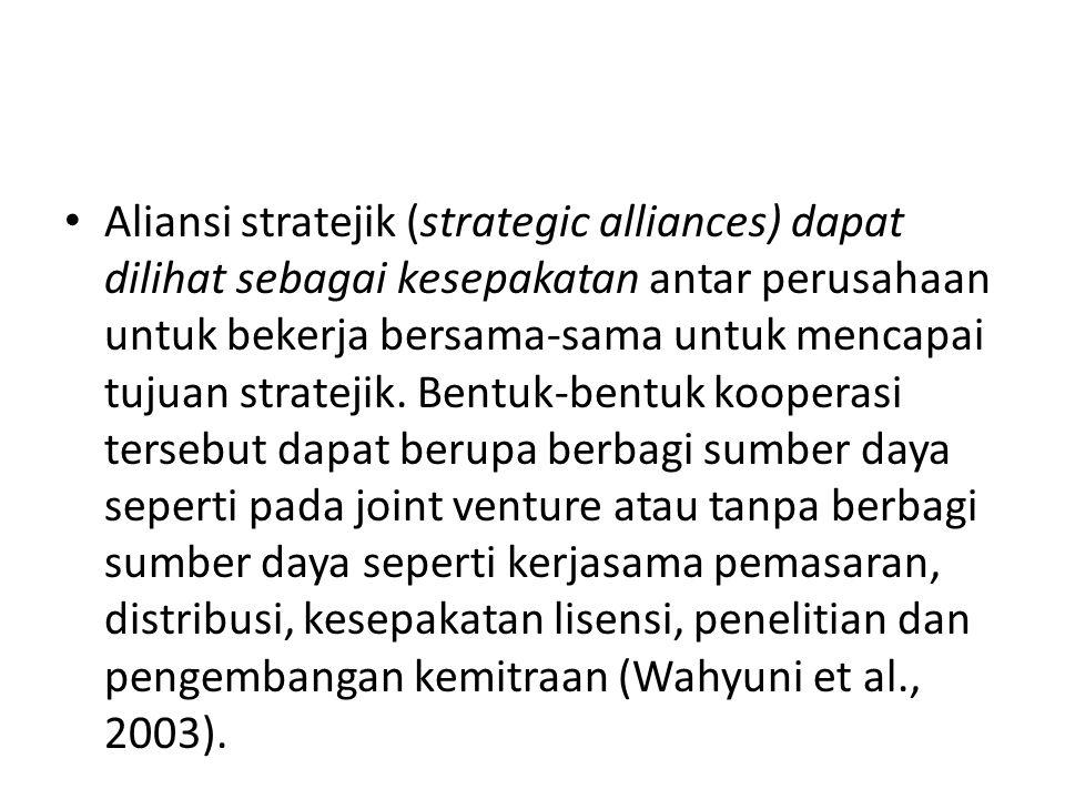 Aliansi stratejik (strategic alliances) dapat dilihat sebagai kesepakatan antar perusahaan untuk bekerja bersama-sama untuk mencapai tujuan stratejik.