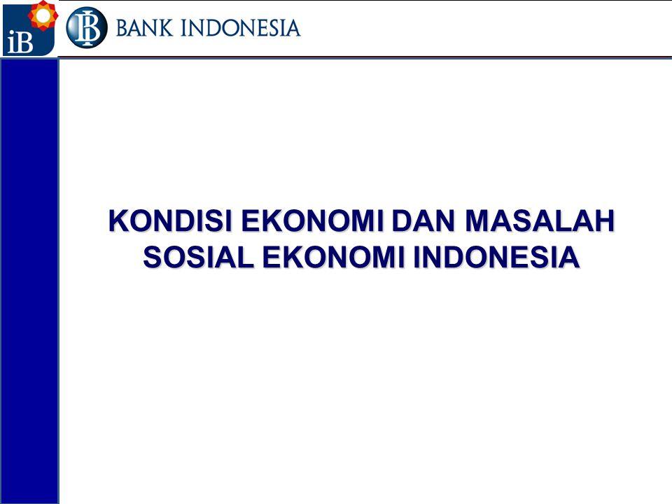 KONDISI EKONOMI DAN SOSIAL 3 Jumlah penduduk miskin masih cukup tinggi (29,9 juta jiwa-12,6% dari total penduduk) Angka pengangguran terbuka masih sekitar 15,54 juta orang (6,56% dari total penduduk) Distribusi pendapatan yang belum merata 40 juta orang Indonesia belum terlayani oleh perbankan.