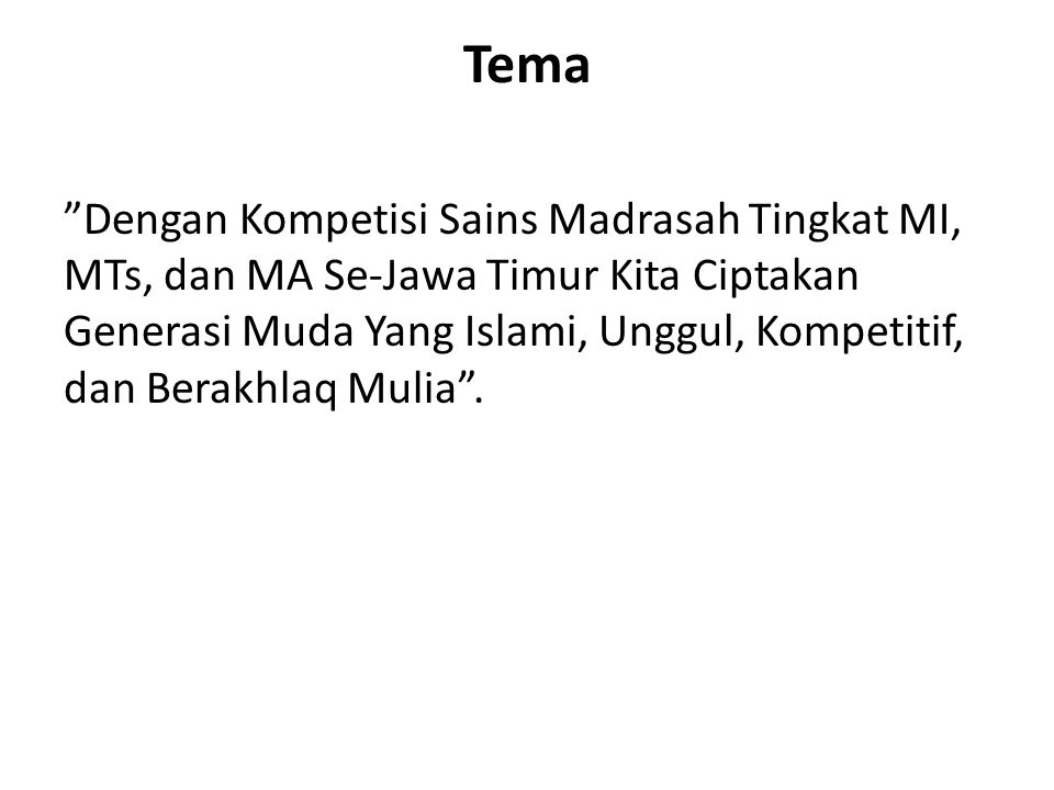 Rencana Jadual Kegiatan NoHari, Tanggal, dan WaktuKegiatan 1Rabu, 15 Mei 2013 09.00 – 11.30 11.30 – 13.00 13.00 – 14.00 14.00 – 15.30 15.30 – 18.30 18.30 – 20.30 20.30 – 22.00 22.00 - Check in Peserta Ishoma Pembukaan oleh Kakanwil Kemenag Jatim Orientasi KSM Ishoma Lomba Tahap I / Babak Penyisihan Koreksi Istirahat 2Kamis, 16 Mei 2013 06.00 – 08.00 08.00 – 10.00 10.00 – 10.30 10.30 – 12.00 12.00 – 14.00 Sarapan pagi Tahap II / Babak Final ( 10 besar ) Coffee break Koreksi ( Tim ) dan Ishoma Pengumuman Lomba dan Penutupan (Peserta sudah Check out pukul 12.00 WIB)