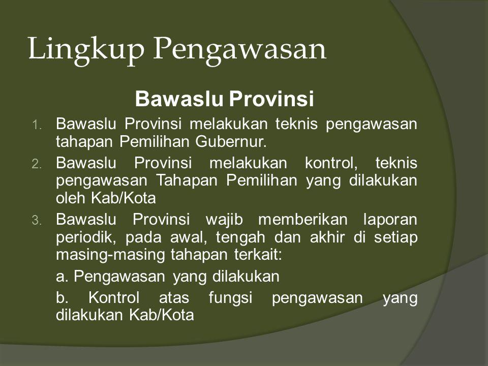 Lingkup Pengawasan Panwaslu Kab/Kota 1.