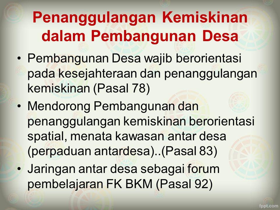 Peluang Keterlibatan PNPM Perkotaan PP yang paling memerlukan sumbangsih pemikiran PNPM Mandiri Perkotaan adalah : 1.PP tentang Musyawarah Desa (Pasal 47) 2.PP Pengelolaan kekayaan desa (Aset Desa – Pasal 77).