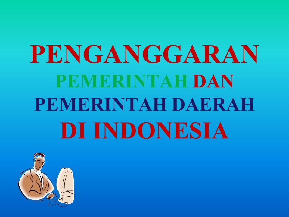 PENGANGGARAN PEMERINTAH DAN PEMERINTAH DAERAH DI INDONESIA