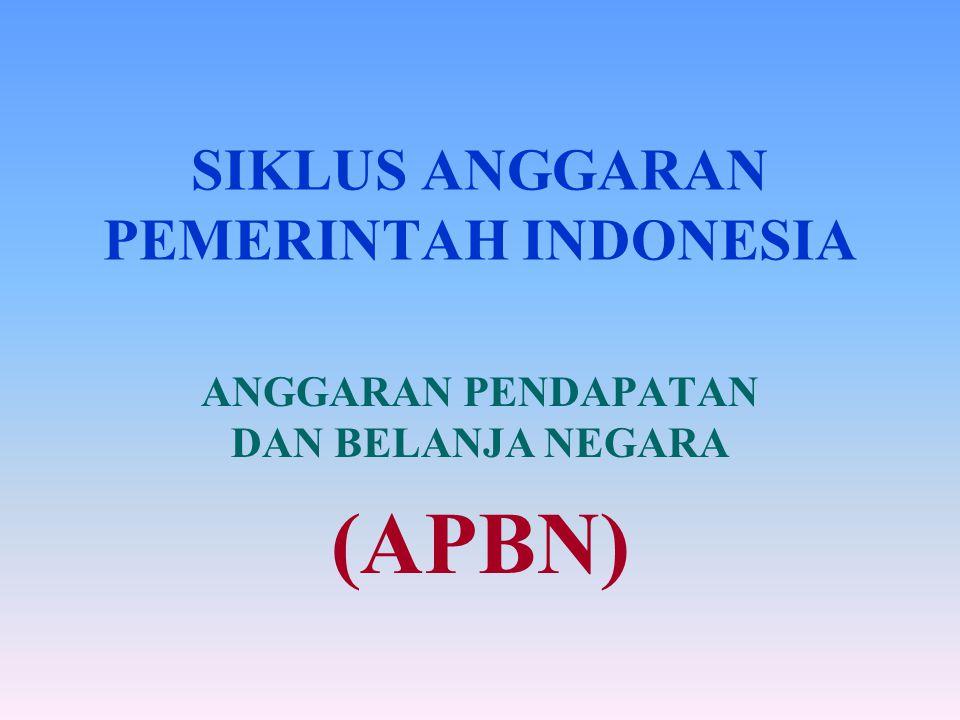 PENGERTIAN Anggaran Pendapatan dan Belanja Negara (APBN) adalah rencana keuangan tahunan pemerintahan negara yang disetujui oleh Dewan Perwakilan Rakyat APBN, perubahan APBN, dan pertanggungjawaban pelaksanaan APBN setiap tahun ditetapkan dengan undang- undang.