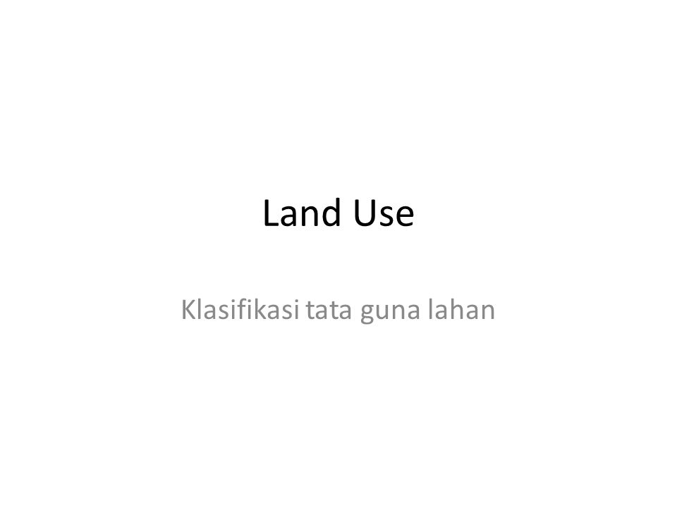 Land Use Klasifikasi tata guna lahan