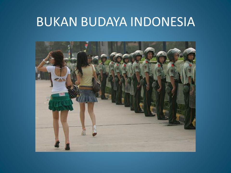 BUKAN BUDAYA INDONESIA