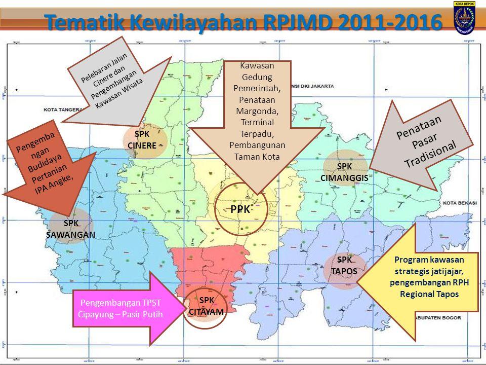 Tematik Kewilayahan RPJMD 2011-2016 PPK SPK CINERE SPK SAWANGAN SPK TAPOS SPK CITAYAM SPK CIMANGGIS Program kawasan strategis jatijajar, pengembangan