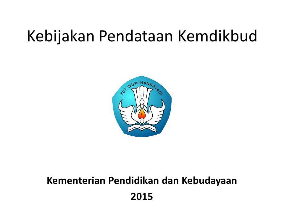Kebijakan Pendataan Kemdikbud Kementerian Pendidikan dan Kebudayaan 2015
