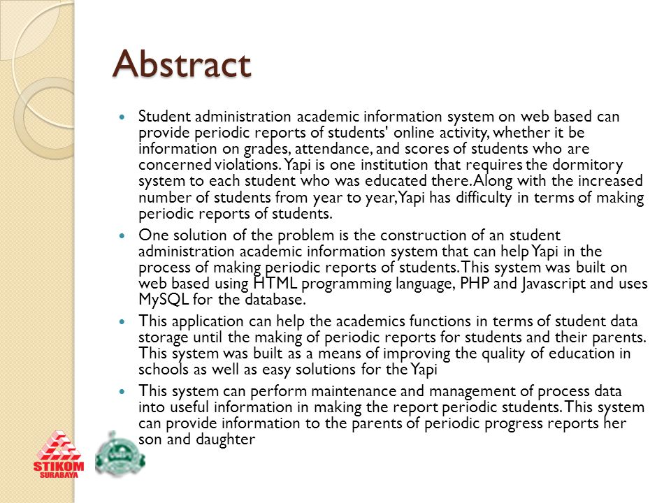 Abstract Student administration academic information system on web based can provide periodic reports of students' online activity, whether it be info