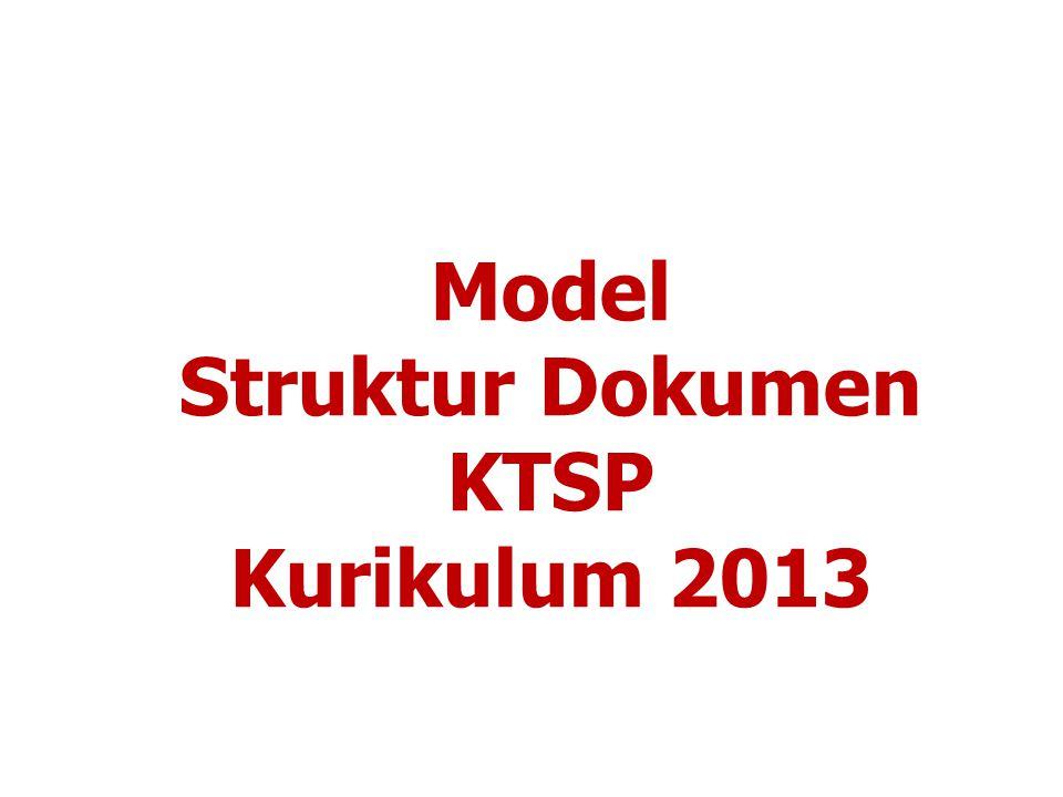 Model Struktur Dokumen KTSP Kurikulum 2013