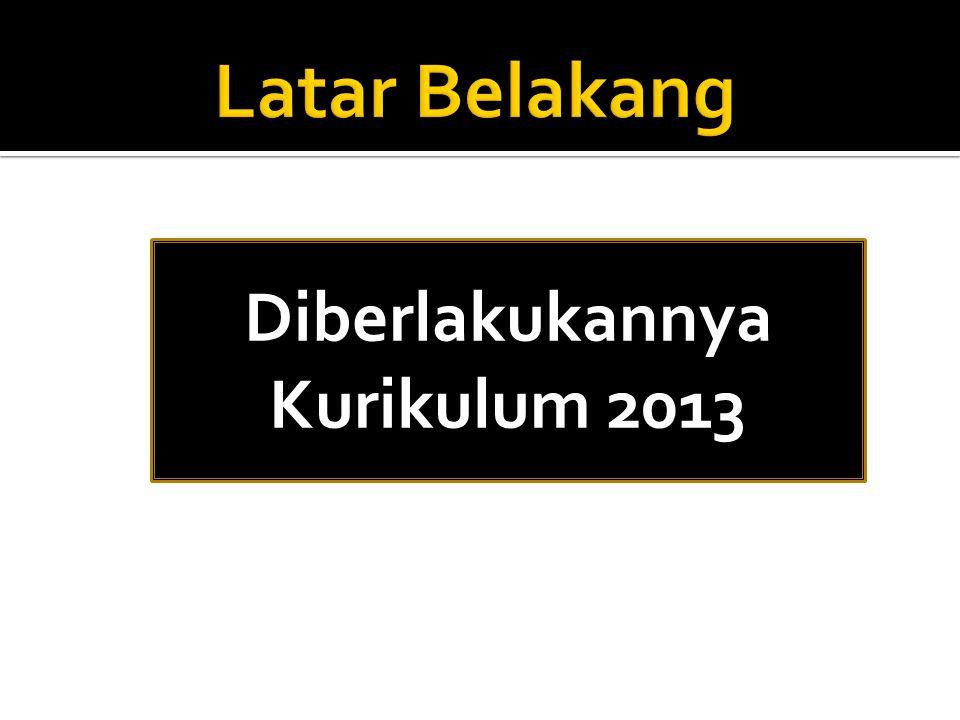 Diberlakukannya Kurikulum 2013
