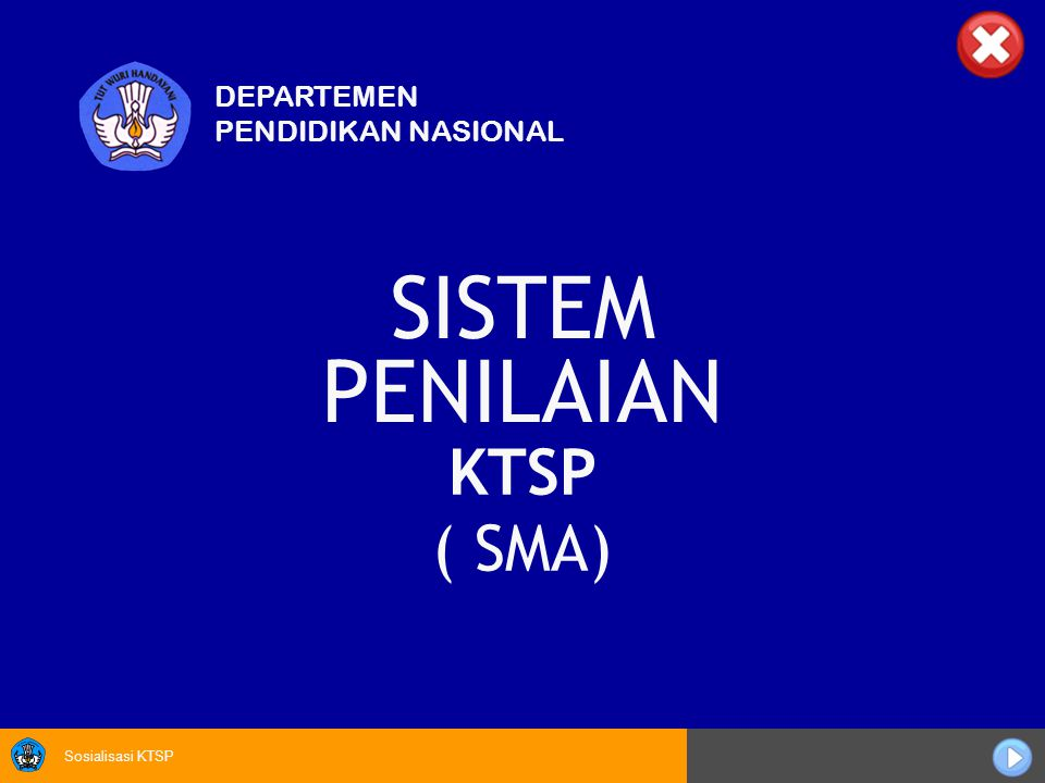 Sosialisasi KTSP KTSP ( SMA) SISTEM PENILAIAN DEPARTEMEN PENDIDIKAN NASIONAL