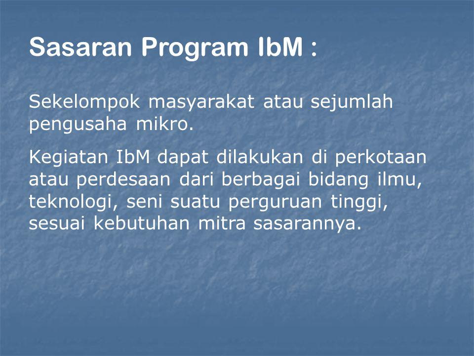 Misi : Meletakkan UKM pada posisi sains, teknologi dan ekonomi yang lebih tinggi dan kokoh IPTEKS BAGI PRODUK EKSPOR (IbPE)