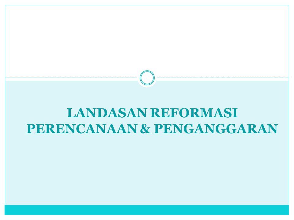 PENYUSUNAN RPJMN DAN RKP UU 25/2004 Pasal 4 Ayat 2 RPJMN merupakan penjabaran dari visi, misi, dan program Presiden…… yang mencakup gambaran perekonomian secara menyeluruh termasuk arah kebijakan fiskal dalam rencana kerja yang berupa kerangka regulasi dan kerangka pendanaan yang bersifat indikatif UU 25/2004 Pasal 4 ayat 3 RKP merupakan penjabaran dari RPJM Nasional …… rencana kerja yang berupa kerangka regulasi dan kerangka pendanaan yang bersifat indikatif UU 17/2003 Pasal 12 Ayat 2 Penyusunan Rancangan APBN sebagaimana dimaksud dalam ayat (1) berpedoman pada rencana kerja Pemerintah dalam rangka mewujudkan tercapainya tujuan bernegara