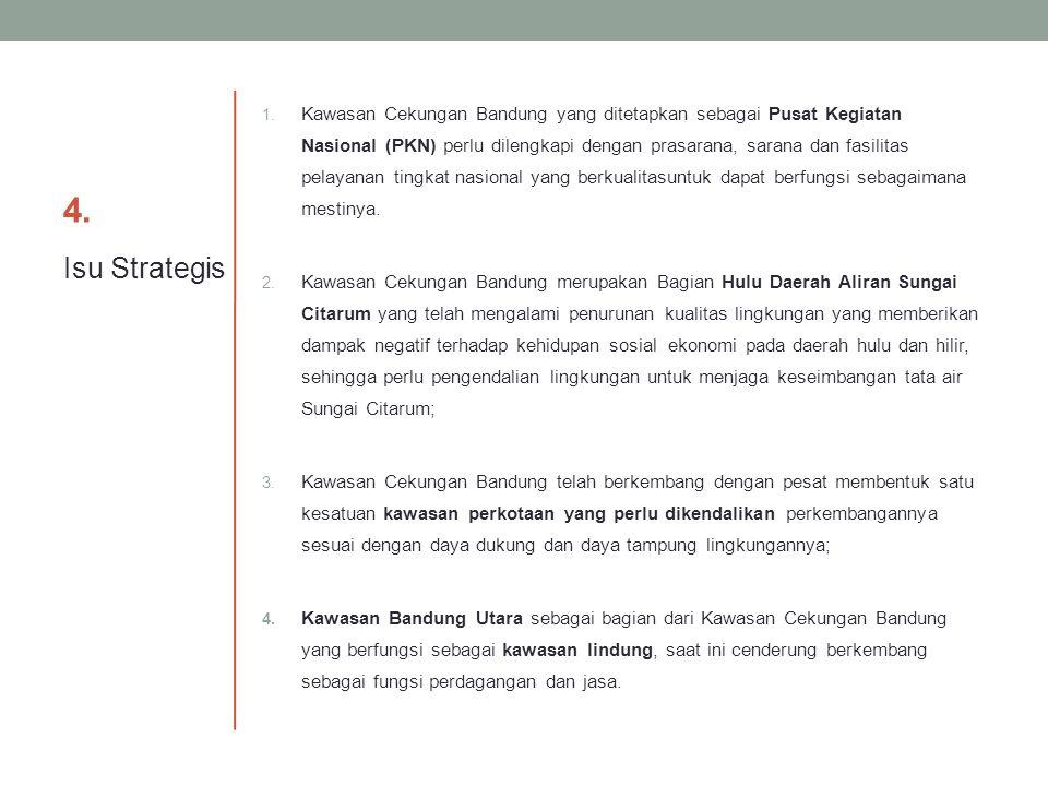 4.4. 1. Kawasan Cekungan Bandung yang ditetapkan sebagai Pusat Kegiatan Nasional (PKN) perlu dilengkapi dengan prasarana, sarana dan fasilitas pelayan