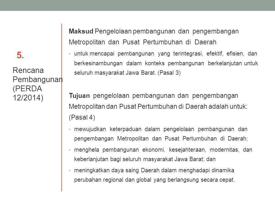 5.5. Maksud Pengelolaan pembangunan dan pengembangan Metropolitan dan Pusat Pertumbuhan di Daerah untuk mencapai pembangunan yang terintegrasi, efekti