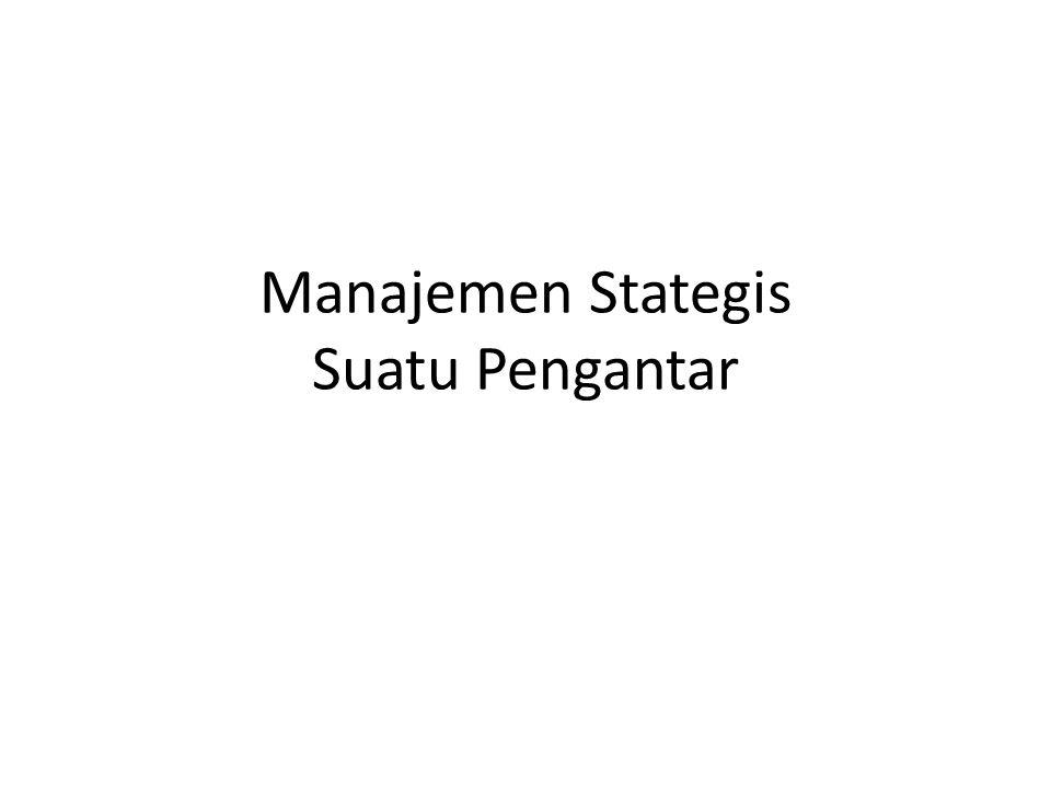 Manajemen Stategis Suatu Pengantar