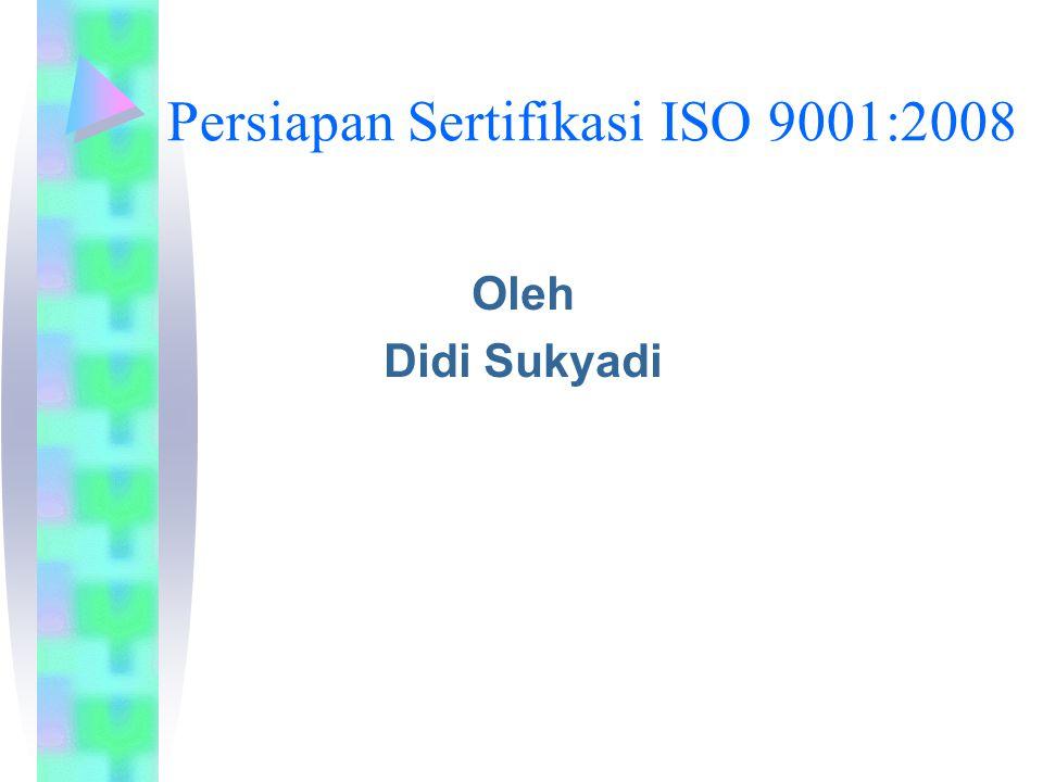 Langkah Persiapan ISO Mengidentifikasi tupoksi unit/lembaga Menetapkan visi, misi, kebijakan mutu, dan sasaran mutu Menetapkan quality plan (5 tahunan) (Renstra 5 tahun) Menetapkan program kerja tahunan (RKAT) Menetapkan sasaran mutu (mulai lembaga s.d.