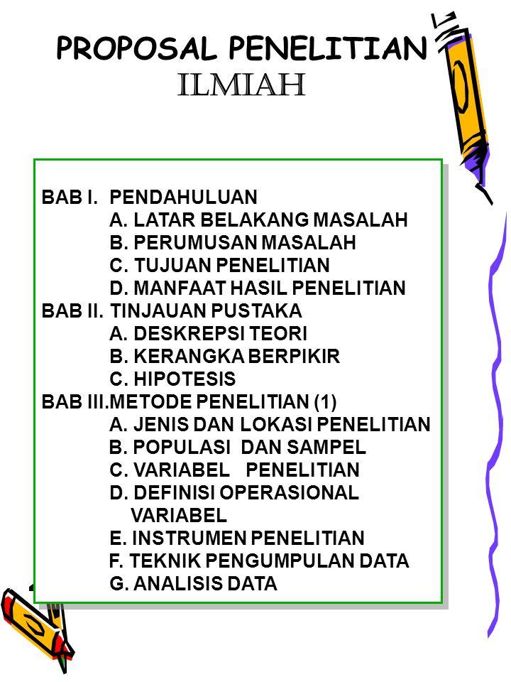 PROPOSAL PENELITIAN ILMIAH BAB I.PENDAHULUAN A. LATAR BELAKANG MASALAH B.