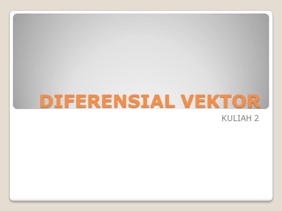 DIFERENSIAL VEKTOR KULIAH 2