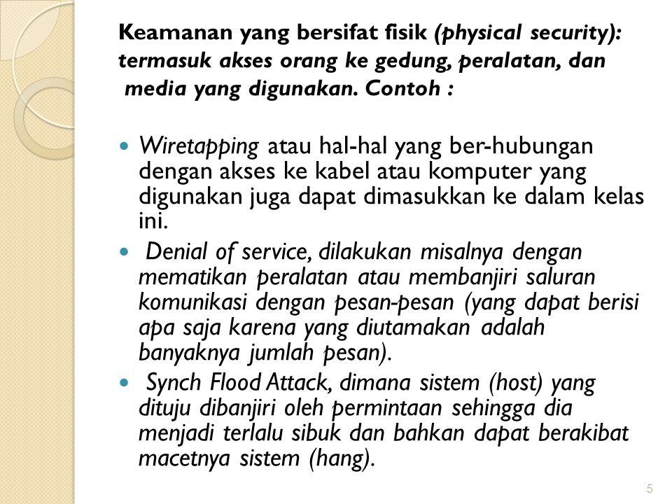 Keamanan yang berhubungan dengan orang (personel), Contoh : Identifikasi user (username dan password) Profil resiko dari orang yang mempunyai akses (pemakai dan pengelola).
