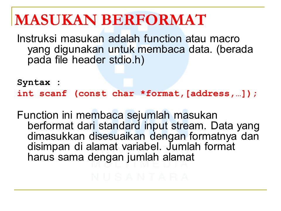 MASUKAN BERFORMAT Instruksi masukan adalah function atau macro yang digunakan untuk membaca data.