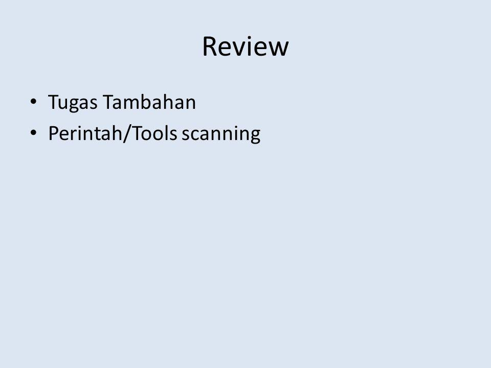 Review Tugas Tambahan Perintah/Tools scanning